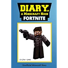 Minecraft Books: Diary of a Minecraft Noob: Fortnite
