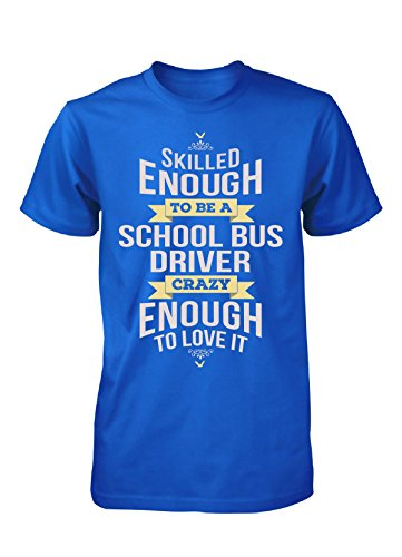 Personalized Gift For A Crazy School Bus Driver - Unisex Tshirt