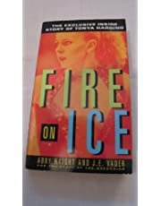 Fire on Ice:: The Exclusive Inside Story of Tonya Harding