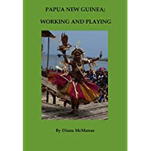 Papua New Guinea; Working and Playing