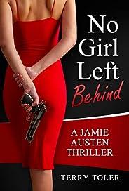 No Girl Left Behind: A Jamie Austen Spy Thriller (THE JAMIE AUSTEN THRILLERS Book 5)