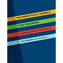 Mathematical Models for Teaching: Reasoning without Memorization
