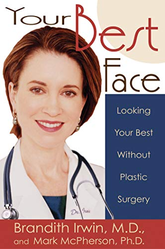 Your Best Face Without Surgery: Looking Your Best Without Plastic Surgery