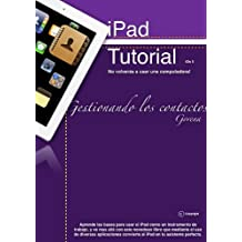Manual de iPad en Español - Gestionando los contactos (Como usar un iPad sin morir en el intento. Gestion de contactos. nº 1) (Spanish Edition)