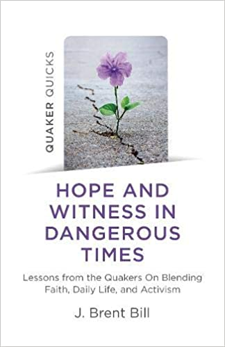 Hope and Witness in Dangerous Times