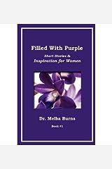 { [ FILLED WITH PURPLE: SHORT STORIES & INSPIRATION FOR WOMEN: SHORT STORIES & INSPIRATION FOR WOMEN ] } Burns, Melba G ( AUTHOR ) Jul-01-2012 Paperback Paperback
