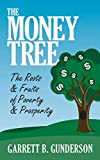 The Money Tree: The Roots & Fruits of Poverty
