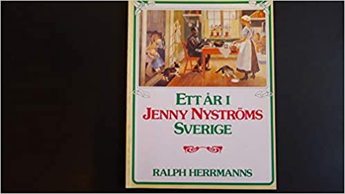 Ett Ar I Jenny Nystroms Sverige Swedish Edition Herrmanns Ralph 9789172681224 Amazon Com Books