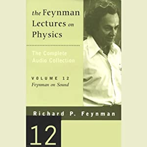 The Feynman Lectures on Physics: Volume 12, Feynman on Sound Lecture