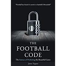 The Football Code: The Science of Predicting the Beautiful Game