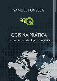 QGIS na Prática: Tutoriais & Aplica