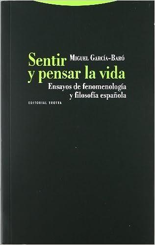 Sentir y pensar la vida: ensayos de fenomenología y filosofía española by Miguel García-Baró 2012-06-05: Amazon.es: Miguel García-Baró: Libros