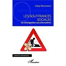 Les souffrances sociales: De l'acceptation aux alternatives (French Edition)