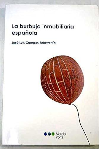 La burbuja inmobiliaria española: Amazon.es: Libros