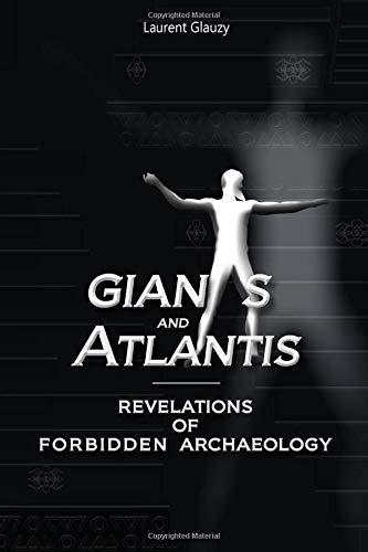 Giants and Atlantis: Revelations of Forbidden Archaeology : Glauzy,  Laurent, de Ruiter, Robin: Amazon.fr: Livres