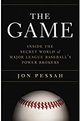The Game: Inside the Secret World of Major League Baseball's Power Brokers by Jon Pessah (2015-05-05) Hardcover