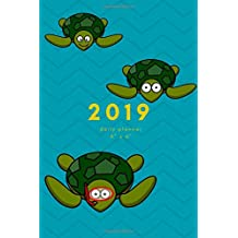 2019 Daily Planner: Tortoise Cover; Small Mini Turtle Calendar To Fit Purse & Pocket; Ultra Portable Monthly & Weekly Goals Journal With Quotes & Address Book; Dates From January - December 2019