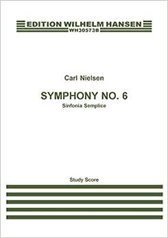 Carl Nielsen: Symfoni No. 6 'Sinfonia Semplice' (Study Score)