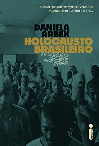 Holocausto Brasileiro Daniela Arbex ebook