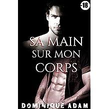 Sa Main sur Mon Corps: (Nouvelle Érotique MM, M/M Adulte) (French Edition)