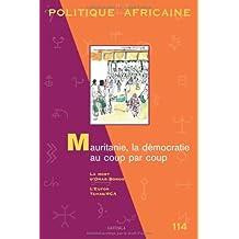 Africaine No.114-2009: Mauritanie, la Democratie Au Coup Par Coup