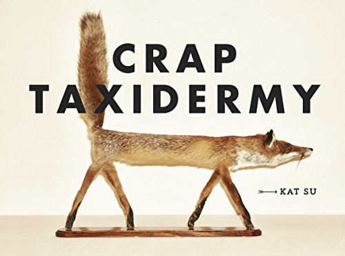 Crap Taxidermy [Kat Su] (Tapa Dura)
