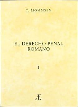 Derecho penal romano: Amazon.es: Mommsen Theodor: Libros