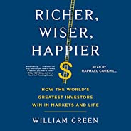 Richer, Wiser, Happier: How the World's Greatest Investors Win in Markets and