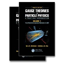 Gauge Theories in Particle Physics: A Practical Introduction, Fourth Edition - 2 Volume set