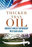 Thicker Than Oil: America's Uneasy Partnership with