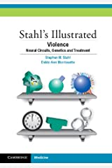 Stahl's Illustrated Violence: Neural Circuits, Genetics and Treatment Kindle Edition