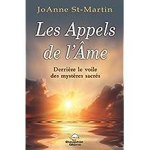 Les Appels de l'Âme : Derrière le voile des mystères sacrés (Spiritualité)