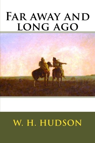 Far away and long ago [W. H. Hudson] (Tapa Blanda)