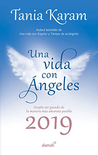 Libro agenda. Una vida con angeles 2019 / A Life With Angels 2019 Agenda  [Karam, Tania] (Tapa Dura)
