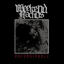 Unforgivable by WEEKEND NACHOS (2010-03-30)