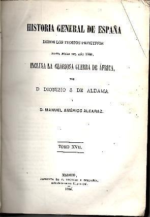 HISTORIA GENERAL DE ESPAÑA DESDE LOS TIEMPOS PRIMITIVOS HASTA ...