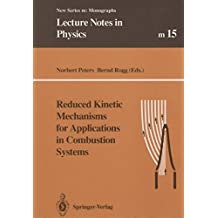 Reduced Kinetic Mechanisms for Applications in Combustion Systems