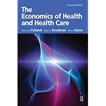 The Economics of Health and Health Care: Pearson New International Edition