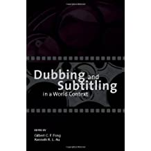 Dubbing and Subtitling in a World Context