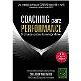 Coaching Para Performance os Princípios e Práticas de Coaching e Liderança 5ª Edição