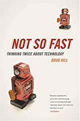 Not So Fast: Thinking Twice about Technology Hardcover