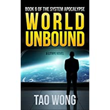 World Unbound: An Apocalyptic LitRPG (System Apocalypse Book 6)