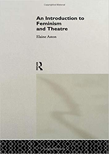 Introduction to Feminism and Theatre