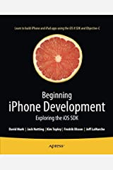 Beginning iPhone Development: Exploring the iOS SDK Paperback