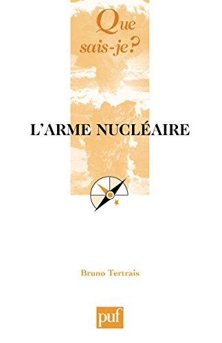 Larme nucléaire: « Que sais-je ? » n° 3798 (French Edition)