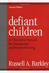 Defiant Children: A Clinician's Manual for Assessment and Parent Training, 2nd Edition Paperback