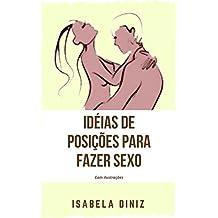 Idéias de posições para fazer sexo : com ilustrações