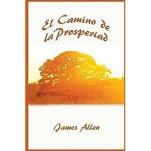 El Camino de La Prosperidad (Spanish Edition)
