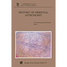 History of Oriental Astronomy: Proceedings of the Joint Discussion-17 at the 23rd General Assembly of the International Astronomical Union, organised by ... Science Library Book 275) (English Edition)
