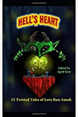 Hell's Heart:: 15 Twisted Tales of Love Run Amok (Hell's Series) Paperback